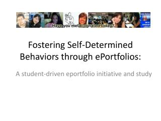 Fostering Self-Determined Behaviors through ePortfolios: