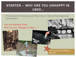 Starter – Why are you unhappy in 1800…