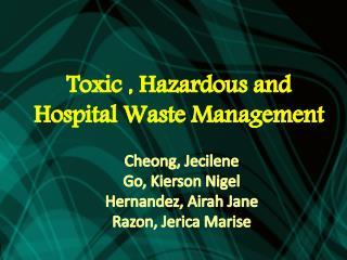 Toxic , Hazardous and  Hospital Waste Management