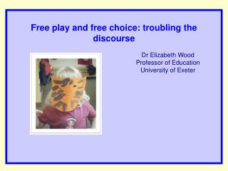 Free play and free choice: troubling the discourse