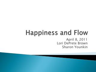 Happiness and Flow