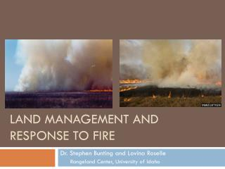 Land management and Response to Fire