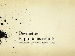 Devinettes Et pronoms relatifs
