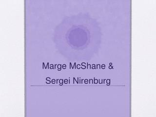Marge McShane & Sergei Nirenburg