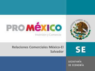 Relaciones Comerciales México-El Salvador