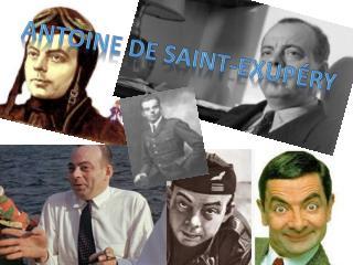 Antoine de Saint- Exupéry