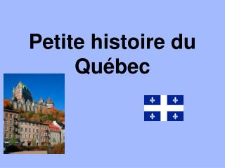 Petite histoire du Québec