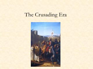 The Crusading Era