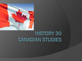 History 30 Canadian Studies
