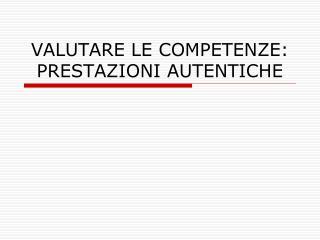 VALUTARE LE COMPETENZE: PRESTAZIONI AUTENTICHE