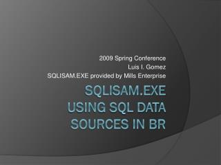 SQLISAM.EXE USING SQL DATA SOURCES in BR
