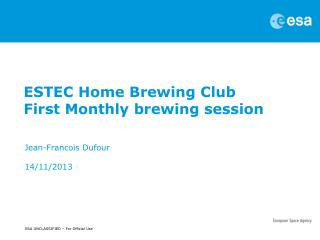 ESTEC Home Brewing Club   First Monthly brewing session