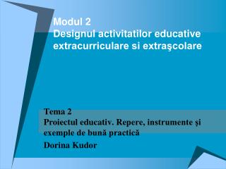 M odul 2 Designul activitatilor educative extracurriculare si extra?colare