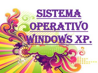 Sistema operativo  windows  XP.