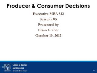 Producer & Consumer Decisions