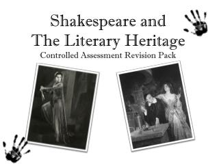 Shakespeare and  The Literary Heritage Controlled Assessment Revision Pack