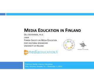 Practical Media Literacy Education Kiev, Ukraine,  October 31 – November 1, 2013