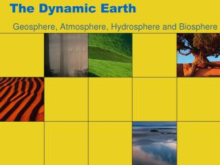 The Dynamic Earth