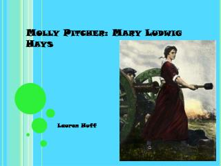 Molly Pitcher: Mary Ludwig Hays