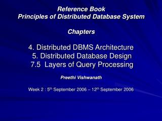 Reference Book  Principles of Distributed Database System  Chapters   4. Distributed DBMS Architecture  5. Distributed D