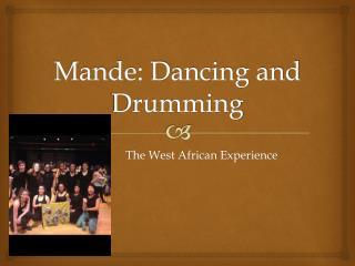Mande: Dancing and Drumming