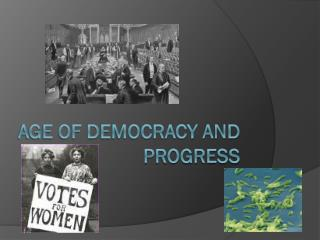 Age of Democracy and Progress