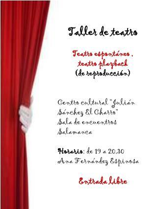 Taller de teatro Teatro espontáneo ,  teatro playback  (de reproducción)