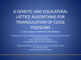 A GENETIC AND EQUILATERAL LATTICE ALGORITHMS FOR TRIANGULATION OF CLOSE  POLYGONS
