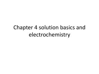 Chapter 4 solution basics and electrochemistry
