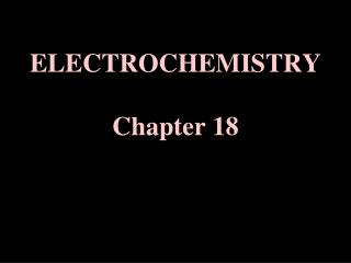 ELECTROCHEMISTRY  Chapter 18