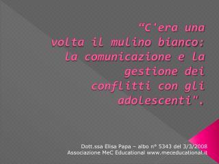 Dott.ssa  Elisa Papa – albo  n°  5343 del 3/ 3 /2008