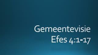 G emeentevisie Efes  4:1-17