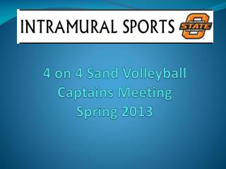 4 on 4 Sand Volleyball Captains Meeting Spring 2013