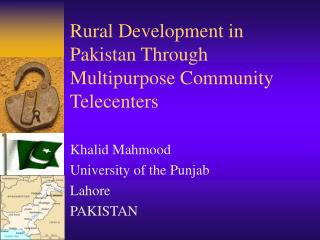 Rural Development in Pakistan Through Multipurpose Community Telecenters