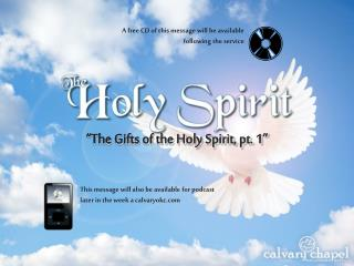 """The Gifts of the Holy Spirit, pt. 1"""
