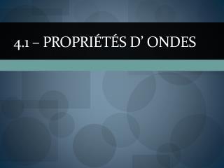 4.1 –  Propriétés  d'  ondes