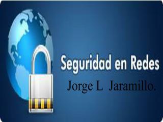 Jorge L  Jaramillo.