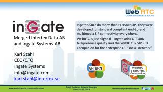 Karl Stahl CEO/CTO Ingate Systems info@ingate.com  karl.stahl@intertex.se