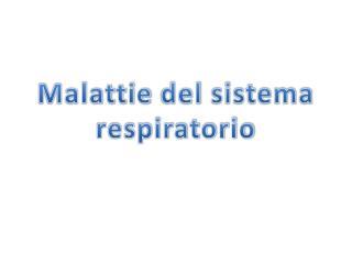 Malattie  del  sistema respiratorio