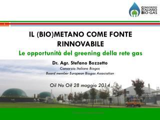 IL (BIO)METANO COME FONTE RINNOVABILE  Le opportunità del  greening  della rete gas