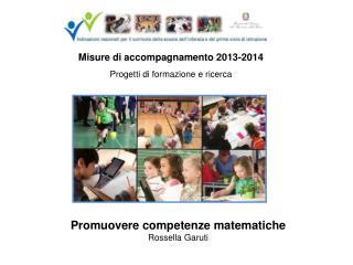 Promuovere competenze matematiche Rossella  Garuti