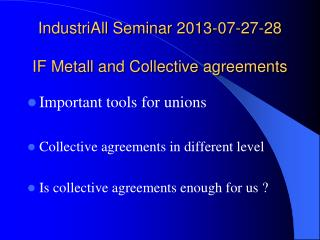 IndustriAll Seminar 2013-07-27-28  IF Metall and Collective agreements