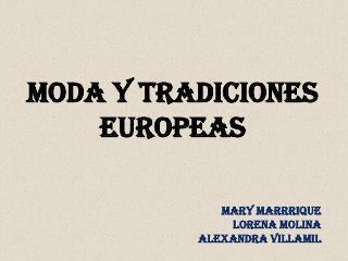 MODA Y TRADICIONES  EUROPEAS
