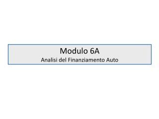 Modulo 6A Analisi del Finanziamento Auto
