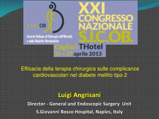 Luigi  Angrisani Director  - General and  Endoscopic Surgery   Unit
