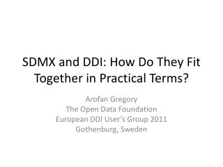 SDMX and DDI: How Do They Fit Together in Practical Terms?