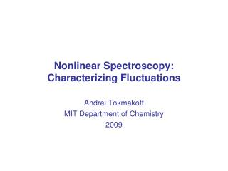 Nonlinear Spectroscopy: Characterizing Fluctuations