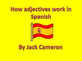 How adjectives work in Spanish