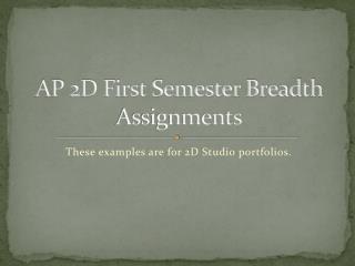 AP 2D First Semester Breadth Assignments