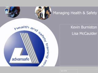 Managing Health  Safety